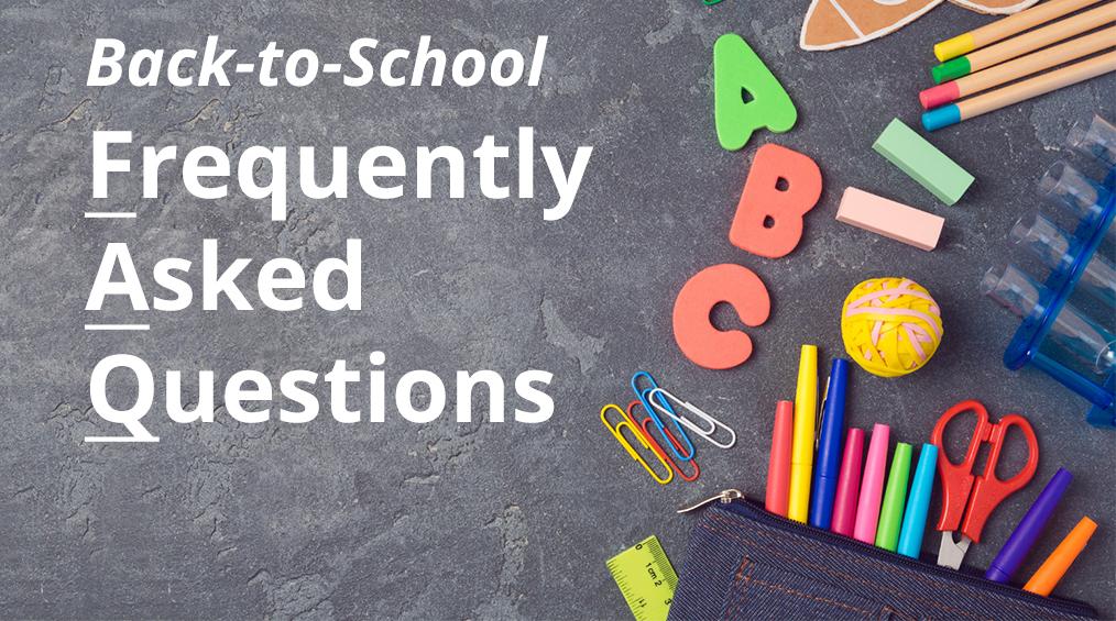 Back to School FAQs
